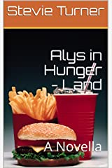 Alys in Hunger - Land: A Novella Kindle Edition