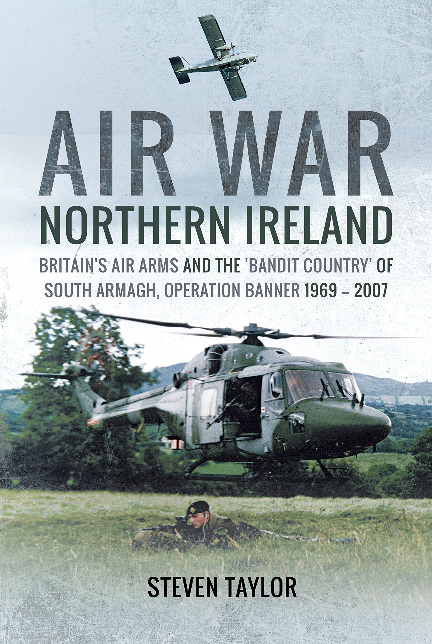 a4c9cc0415 Air War Northern Ireland  Britain s Air Arms and the  Bandit Country  of  South Armagh