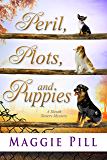 Peril, Plots, and Puppies: A Sleuth Sisters Mystery (The Sleuth Sisters Book 6)