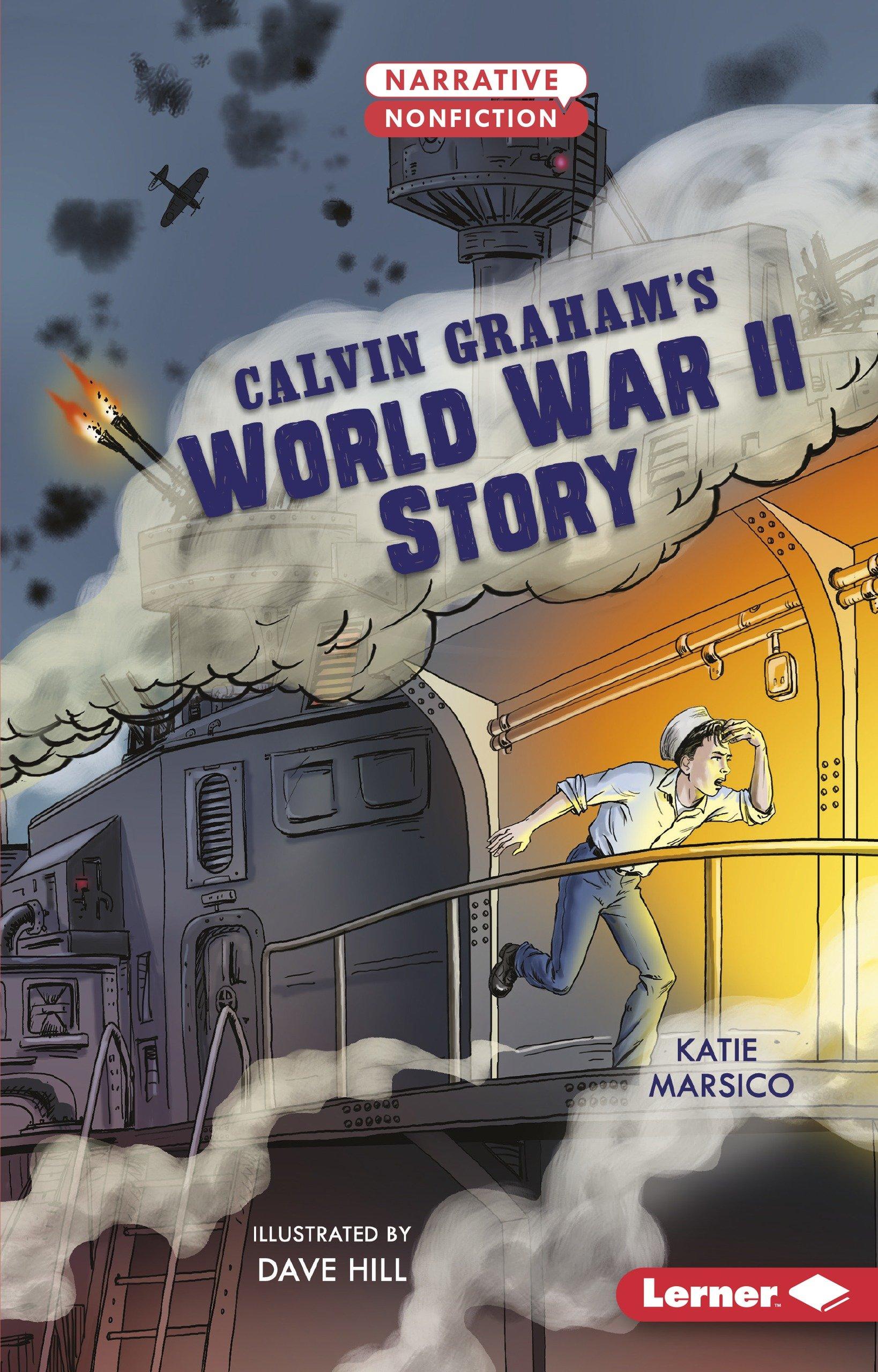 Read Online Calvin Graham's World War II Story (Narrative Nonfiction: Kids in War) PDF