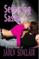 Seducing Sasha (Shifter Book 7) Kindle Edition