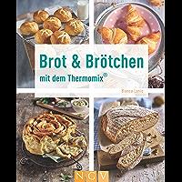 Brot & Brötchen mit dem Thermomix® (Kochen und backen mit dem Thermomix®) (German Edition)