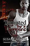 Tempted by a Vampire (Immortal Hearts of San Francisco Book 1) (English Edition)