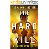 The Hard Kill: An Action Packed Military Pulp Thriller (A John Stone Action Thriller Book 1)