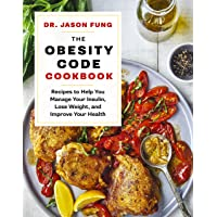 Obesity Code Cookbook: Recipes to Help You Manage Insulin, Lose Weight, and Improve Your Health