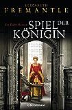 Spiel der Königin: Ein Tudor-Roman (Die Welt der Tudors 1)