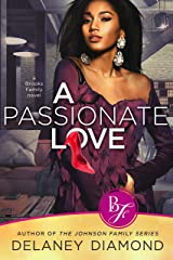 A Passionate Love (Brooks Family Book 1) Kindle Edition