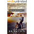 Out of the Ashes (Into the End Book 3)