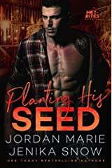 Planting His Seed (Hot-Bites) Kindle Edition