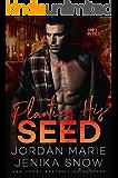 Planting His Seed (Hot-Bites Novella)
