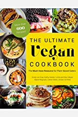 The Ultimate Vegan Cookbook: The Must-Have Resource for Plant-Based Eaters Kindle Edition