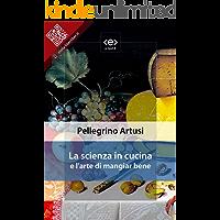 La scienza in cucina e l'arte di mangiar bene (Liber Liber) (Italian Edition)
