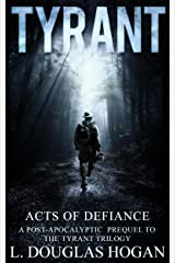 Acts of Defiance: Stories of Perseverance (Tyrant) Kindle Edition