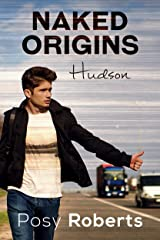 Naked Origins: Hudson (Naked Organics Book 0) Kindle Edition