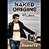Naked Origins: Hudson (Naked Organics Book 0)
