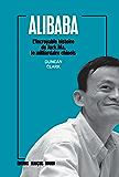 Alibaba: L'incroyable histoire de Jack Ma, le milliardaire chinois