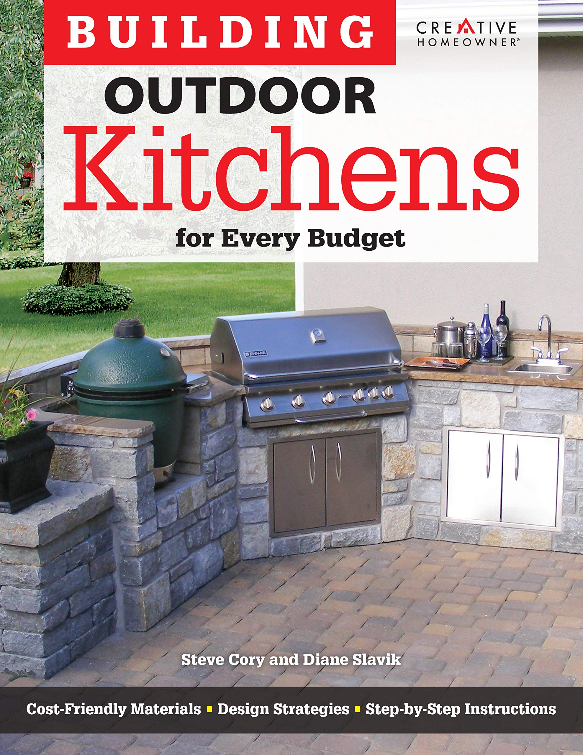 Building Outdoor Kitchens For Every Budget Creative Homeowner Diy Instructions And Over 300 Photos To Bring Attractive Functional Kitchens Within Reach Of Budget Conscious Homeowners Cory Steve Home Improvement Kitchen How To Slavik Diane