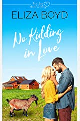 No Kidding in Love: A Clean Small Town Romance (True Love Animal Sanctuary Book 2) Kindle Edition