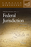 Principles of Federal Jurisdiction (Concise Hornbook Series)