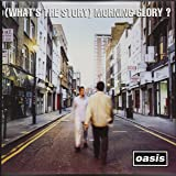 (What's The Story) Morning Glory? (Remastered) (Vinyl) [12 inch Analog]