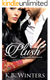 Plush Book 1: A Billionaire Romance