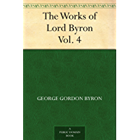 The Works of Lord Byron. Vol. 4 (English Edition)