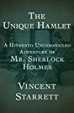 The Unique Hamlet: A Hitherto Unchronicled Adventure of Mr. Sherlock Holmes