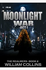 Moonlight War- Act I (The Realmers Book 2) Kindle Edition