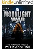 Moonlight War- Act I (The Realmers Book 2)