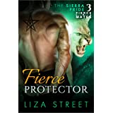 Fierce Protector (Fierce Mates: Sierra Pride Book 3)