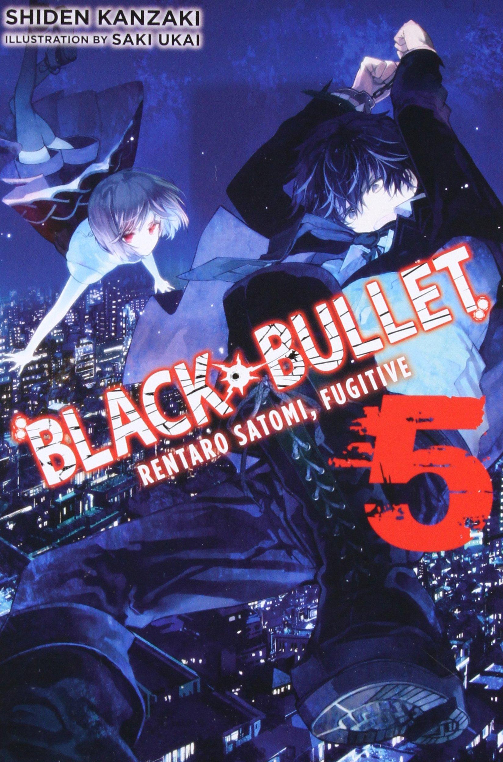 Black Bullet, Vol. 5 (light novel): Rentaro Satomi, Fugitive PDF
