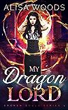 My Dragon Lord (Broken Souls 1) - Dragon Shifter Paranormal Romance