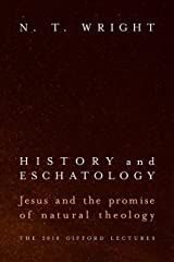 History and Eschatology: Jesus and the Promise of Natural Theology Kindle Edition