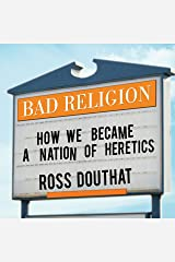 Bad Religion: How We Became a Nation of Heretics Audible Audiobook