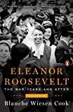 Eleanor Roosevelt: The War Years and After, 1939-1962