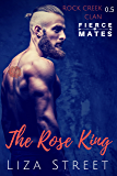 The Rose King: A Rock Creek Clan Prequel (Fierce Mates: Rock Creek Clan)