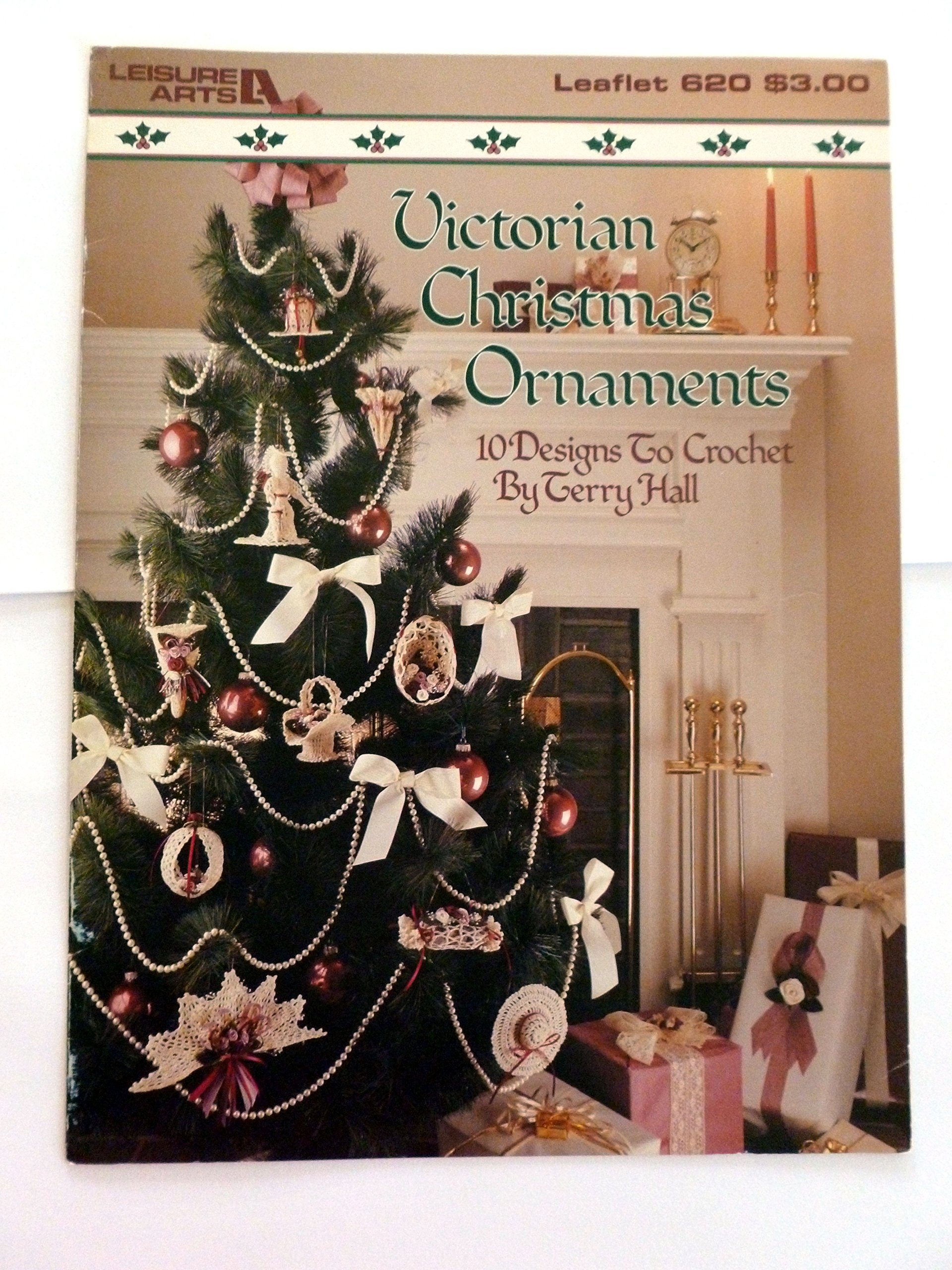 victorian christmas ornaments 10 designs to crochet leisure arts leaflet 620 terry hall amazoncom books