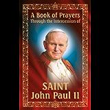 A Book of Prayers Through the Intercession of St. John Paul II
