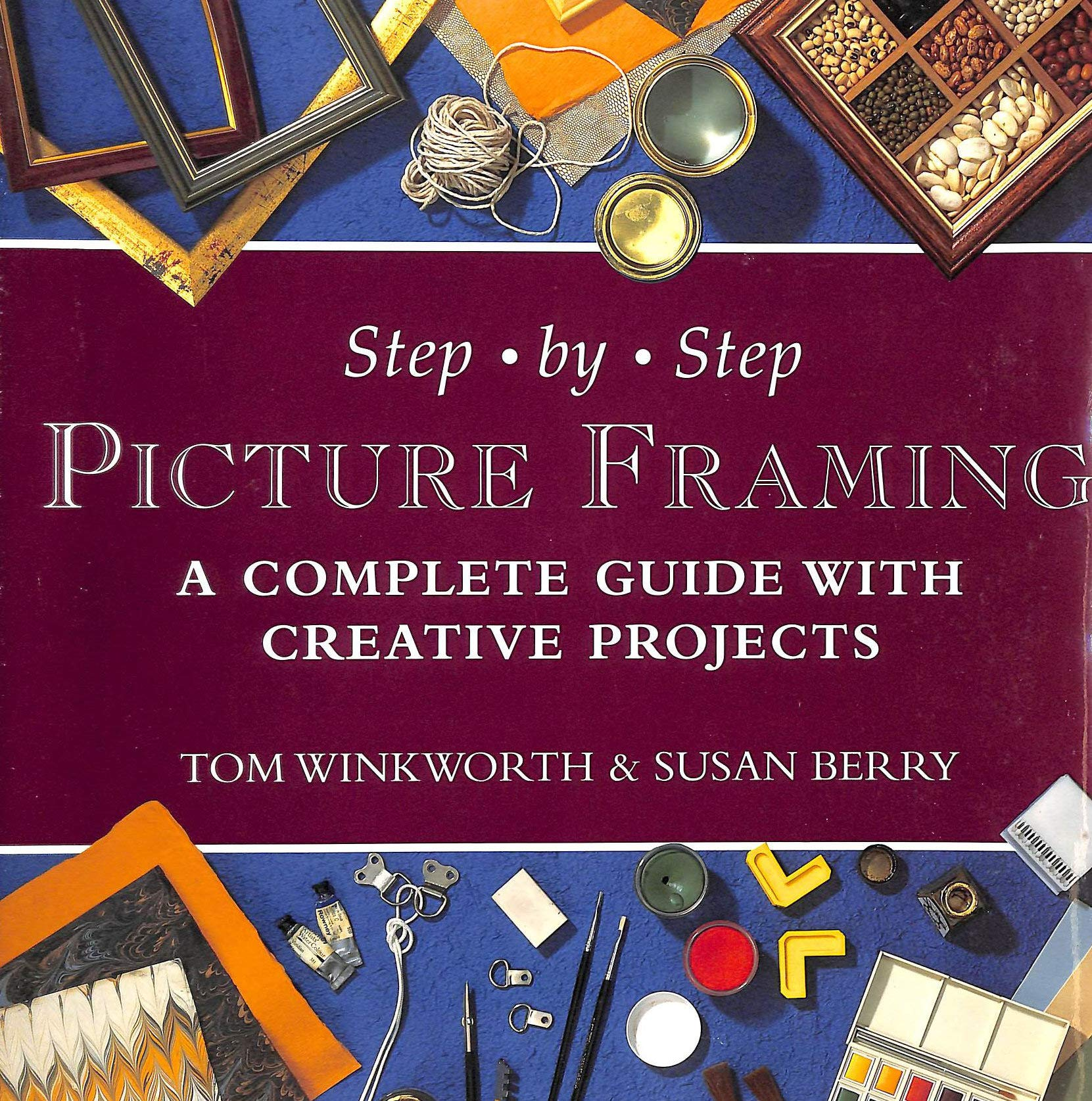 Step By Step Picture Framing  A Complete Guide With Creative Projects