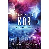 Taken to Kor: A Space Pirate Romance (Xiveri Mates Book 5)