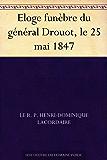 Eloge funèbre du général Drouot, le 25 mai 1847