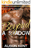 Beyond A Shadow: A sexy romantic suspense. A deep covert ops alpha hero. (Smithson Group Book 8)