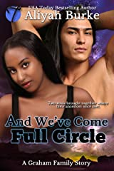 And We've Come Full Circle (A Graham Family Story Book 2) Kindle Edition