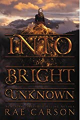 Into the Bright Unknown (Gold Seer Trilogy Book 3)