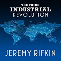 The Third Industrial Revolution: How Lateral Power Is Transforming Energy, the Economy, and the World