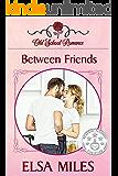 Between Friends (Old School Romance Book 1)