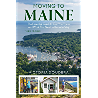 Moving to Maine: The Essential Guide to Get You There and What You Need to Know to Stay