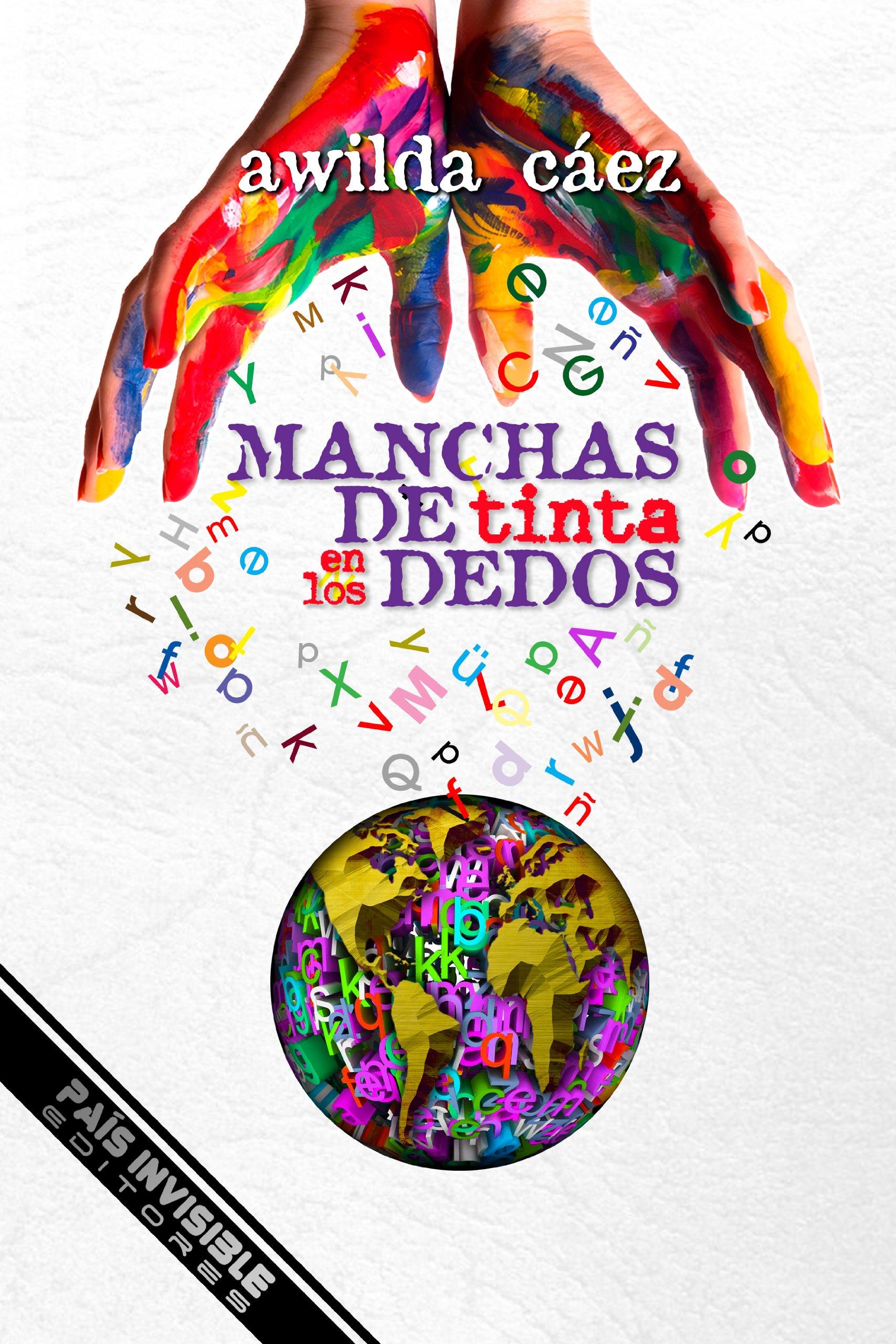 Manchas de tinta en los dedos (Spanish Edition): Awilda Caez:  9780988557703: Amazon.com: Books