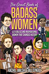 The Great Book of Badass Women: 15 Fearless and Inspirational Women that Changed History Kindle Edition