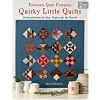 Quirky Little Quilts: Patchwork from the Past, Projects for the Present